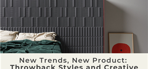 New Trends, New Products: Throwback Styles and Creative Innovations in Tile