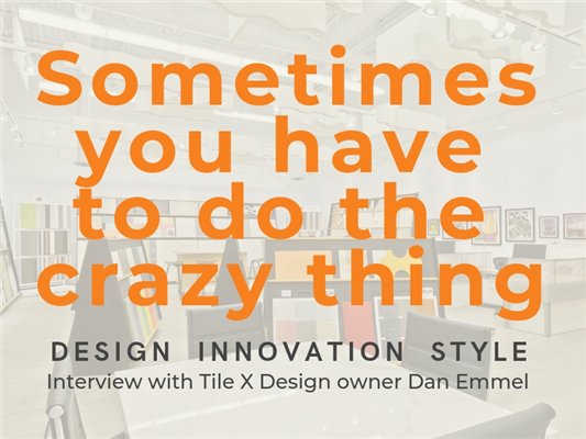 Design, Innovation, Style: Interview with Tile x Design Owner Dan Emmel